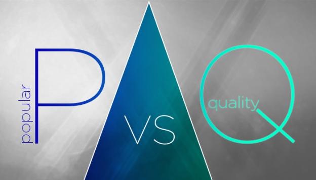 Popular vs Quality